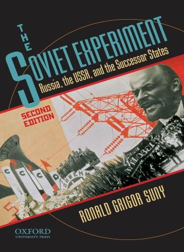 The Soviet Experiment: Russia, the USSR, and the...