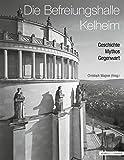 Image de Die Befreiungshalle Kelheim: Geschichte - Mythos - Gegenwart (Regensburger Studien zur Kunstgeschichte)