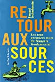 echange, troc Bernard Lecherbonnier - Retour aux sources : Les tout premiers mots du français fondamental