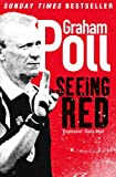 Graham Poll Seeing Red
