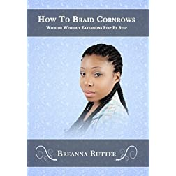 How To Braid Cornrows With or Without Extensions Step By Step
