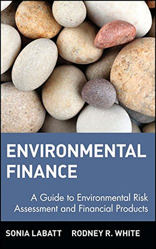 environmental-finance-a-guide-to-environmental-risk-assessment-and-financial-products-wiley-finance-