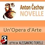 Novelle di Cechov: Un'Opera d'Arte [A Work of Art] | Anton Cechov