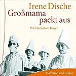 Großmama packt aus | Irene Dische