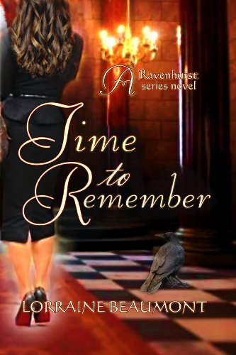 Time to Remember (Ravenhurst Series, #3) New Adult Time Travel Romance by Lorraine Beaumont