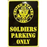US Army Soldiers Parking Only Sign ~ signs-unique