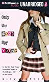 Only the Good Spy Young (Gallagher Girls Series)