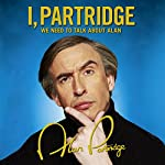 I Partridge: We Need to Talk About Alan: Chapter One | Alan Partridge