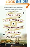 The Day the World Discovered the Sun:...