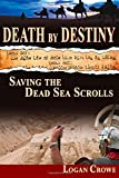 img - for Death by Destiny: Saving the Dead Sea Scrolls book / textbook / text book