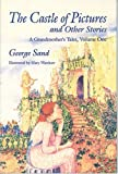 The Castle of Pictures: A Grandmother's Tales, Volume One (Castle of Pictures & Other Stories)