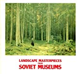 Landscape masterpieces from Soviet museums ; [catalogue of an exhibition held] 18 October-30 November 1975, Royal Academy of Arts, London, 18 December ... January 1976, Glasgow Art Gallery and Museum (0900946253) by Royal Academy of Arts (Great Britain)