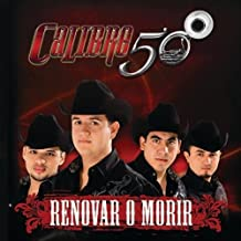Calibre 50 - Renovar O Morir