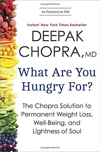 What Are You Hungry For?: The Chopra Solution to Permanent Weight Loss, Well-Being, and Lightness of Soul (What Are Ca compare prices)