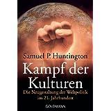 """Kampf der Kulturen: Die Neugestaltung der Weltpolitik im 21. Jahrhundertvon """"Samuel P. Huntington"""""""