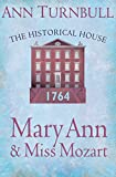 Mary Ann and Miss Mozart: The Historical House