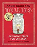 Tollins: Explosive Tales for Children (006173098X) by Iggulden, Conn