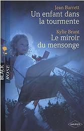 Un enfant dans la tourmente ; Le miroir du mensonge