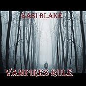 Vampires Rule: Rule Series | [Kasi Blake]