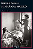 img - for Si manana muero (Spanish Edition) book / textbook / text book