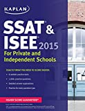 Kaplan SSAT & ISEE 2015: For Private and Independent School Admissions (Kaplan Test Prep)