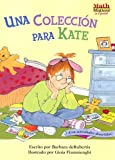 Una Coleccion Para Kate (Math Matters! Series) (Spanish Edition)