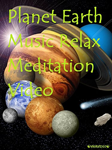 Planet Earth Music Relax Meditation Video