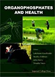 img - for Organophosphates and Health by Lakshman et al Karalliedde (2001-07-27) book / textbook / text book