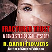 Fractured Trust: Renee Steele, Book 1 | R. Barri Flowers