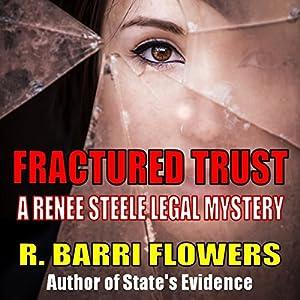 Fractured Trust: Renee Steele, Book 1 | [R. Barri Flowers]