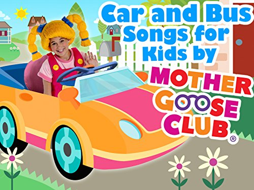 Car and Bus Songs for Kids by Mother Goose Club - Season 1