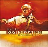 echange, troc  - Mstislav Rostropovitch : Le Violoncelle du Siècle