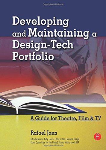 Developing And Maintaining A Design-Tech Portfolio: A Guide For Theatre, Film, &Tv