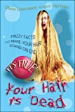 img - for Your Hair Is Dead (It's True!) by Diana Lawrenson (2006-09-12) book / textbook / text book