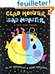 Glad Monster, Sad Monster: A Book abo...