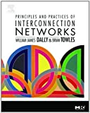 img - for Principles and Practices of Interconnection Networks (The Morgan Kaufmann Series in Computer Architecture and Design) 1st (first) Edition by Dally, William James, Towles, Brian Patrick published by Morgan Kaufmann (2004) book / textbook / text book