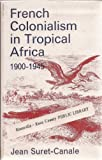 img - for French Colonialism in Tropical Africa 1900-1945 book / textbook / text book