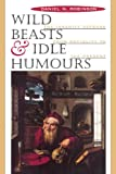 Wild Beasts and Idle Humors: The Insanity Defense from Antiquity to the Present (0674952901) by Robinson, Daniel