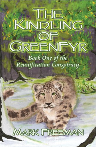Cover of The Kindling of GreenFyr: Book One of the Reunification Conspiracy