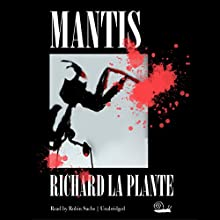 Mantis: The Fogarty-Tanaka Series, Book 1 (       UNABRIDGED) by Richard LaPlante Narrated by Robin Sachs
