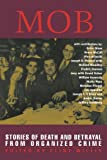 Mob: Stories of Death and Betrayal from Organized Crime (Adrenaline Series)