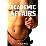 Academic Affairs (Gay Professor/Student Erotica)by B.B. Roman
