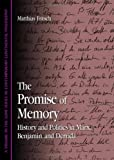 img - for The Promise Of Memory: History And Politics In Marx, Benjamin, And Derrida (S U N Y Series in Contemporary Continental Philosophy) book / textbook / text book