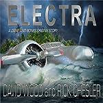 Electra: Dane Maddock Origins, Book 6 | David Wood,Rick Chesler