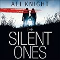 The Silent Ones Audiobook by Ali Knight Narrated by Karen Cass