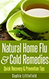 Natural Home Flu & Cold Remedies - Quick Recovery & Prevention Tips
