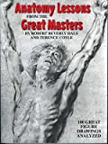 img - for Anatomy Lessons from the Great Masters   [ANATOMY LESSONS FROM THE GRT M] [Paperback] book / textbook / text book
