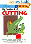 My First Book of Cutting (Kumon's Pra...