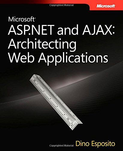 Microsoft® ASP.NET and AJAX: Architecting Web Applications (PRO-Developer)