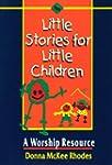 Little Stories for Little Children: A...